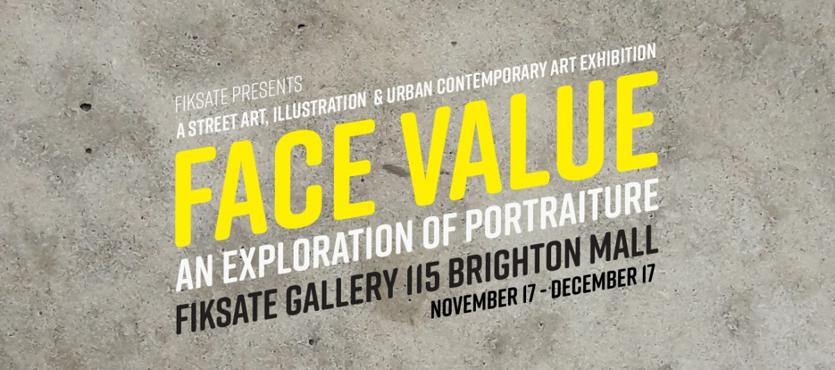 Face Value at Fiksate Gallery