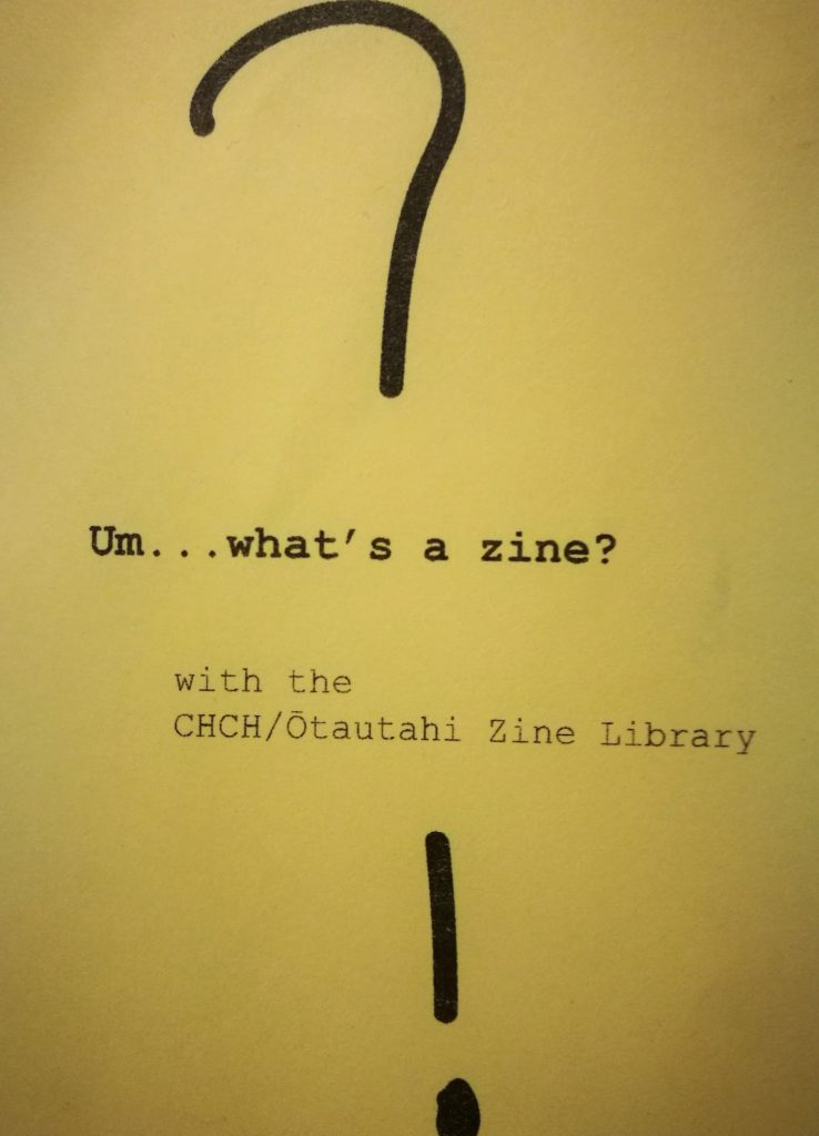 Um... what's a zine?, produced by MK Press for the Christchurch/Otautahi Zine Library's exhibition at CoCA's Lux Espresso gallery, 3rd August - 16th September 2018