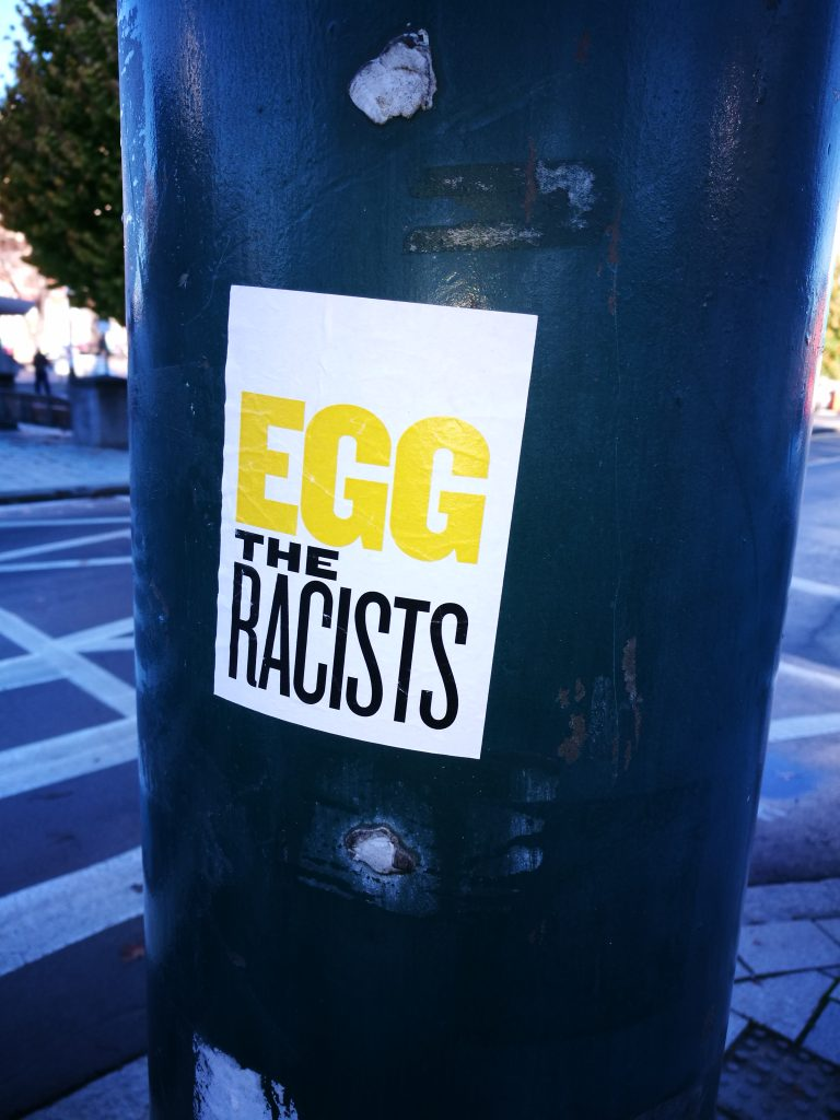 Anonymous sticker, 'Egg the Racists', central Christchurch, 2019
