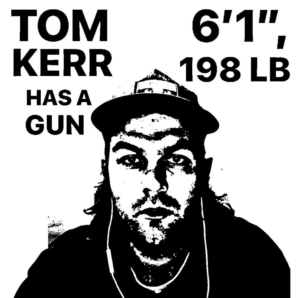 Black and white Tom Kerr Has a Gun design, inpsired by the Andre the Giant sticker